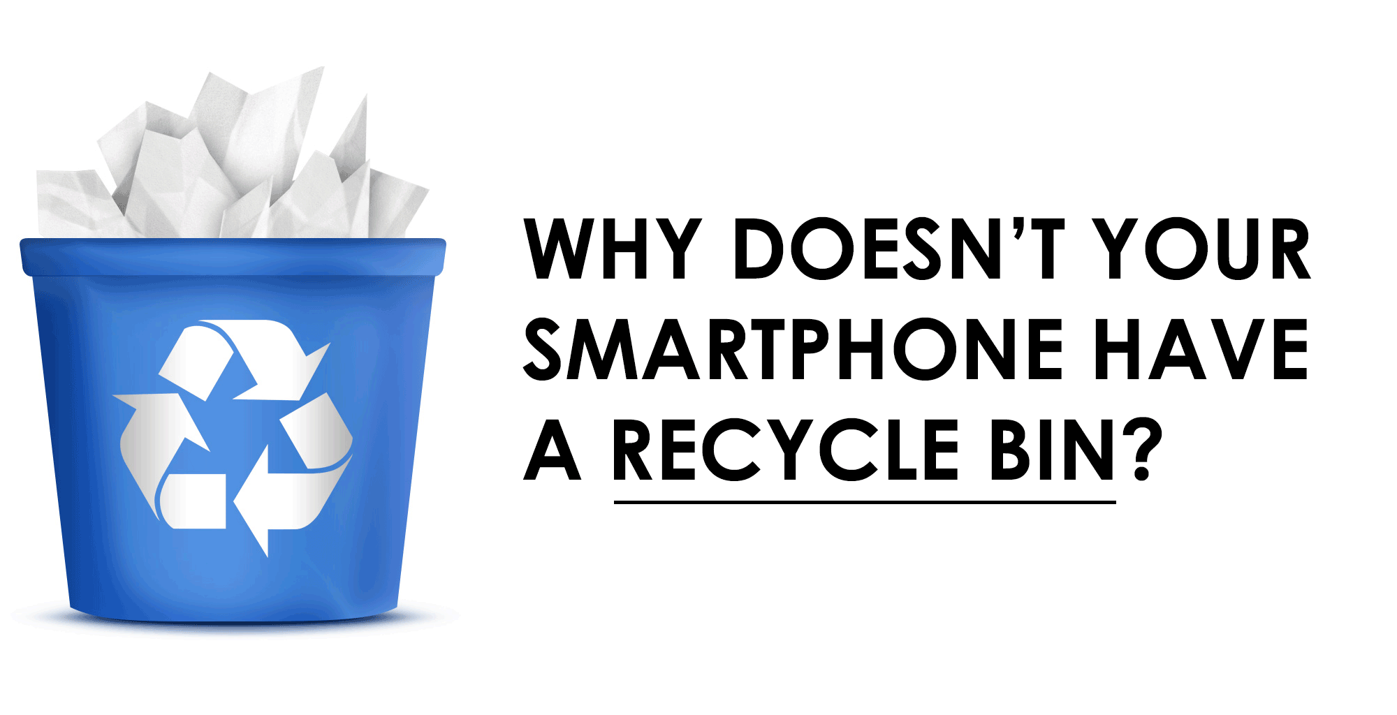 why no recycle bin?